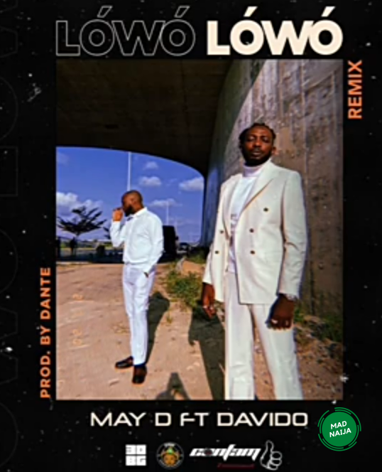 May D – Lowo Lowo ft Davido {remix}