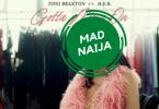 Toni Braxton – Gotta Move On Ft. H.E.R