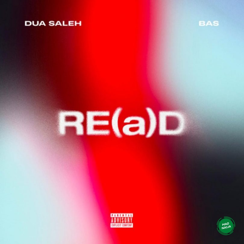 Dua Saleh – RE(a)D Ft. Bas