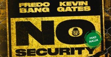 Fredo Bang Ft. Kevin Gates – No Security