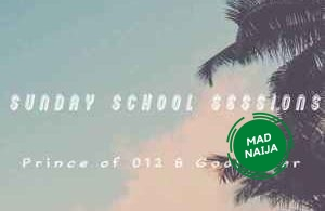 Prince of 012 & Godfather – Sunday School Sessions