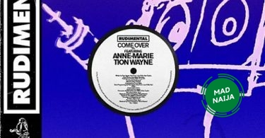 Rudimental ft. Anne-Marie & Tion Wayne – Come Over