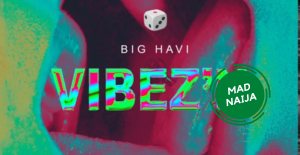 Big Havi Ft. Lil Keed – Vibez'N