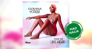 Govana – That Mi Like Hear ft. Xtassi