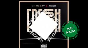 Zoro ft. DJ Mekzy – Fresh Ibo Boy
