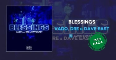 Vado ft. Dre & Dave East – Blessings