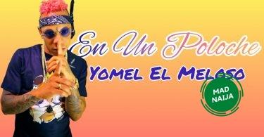 Yomel El Meloso – En un Poloche