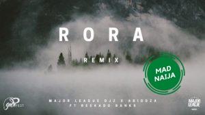Major League & Abidoza – Rora (Amapiano Remix) Ft Reekado Banks