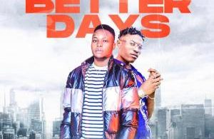 Stoozi Ft. Diamond Jimma – Better Days