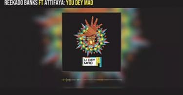 Reekado Banks – You Dey Mad ft AttiFaya