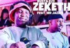 Mr Jazziq – Zekethe Ft. Busta 929
